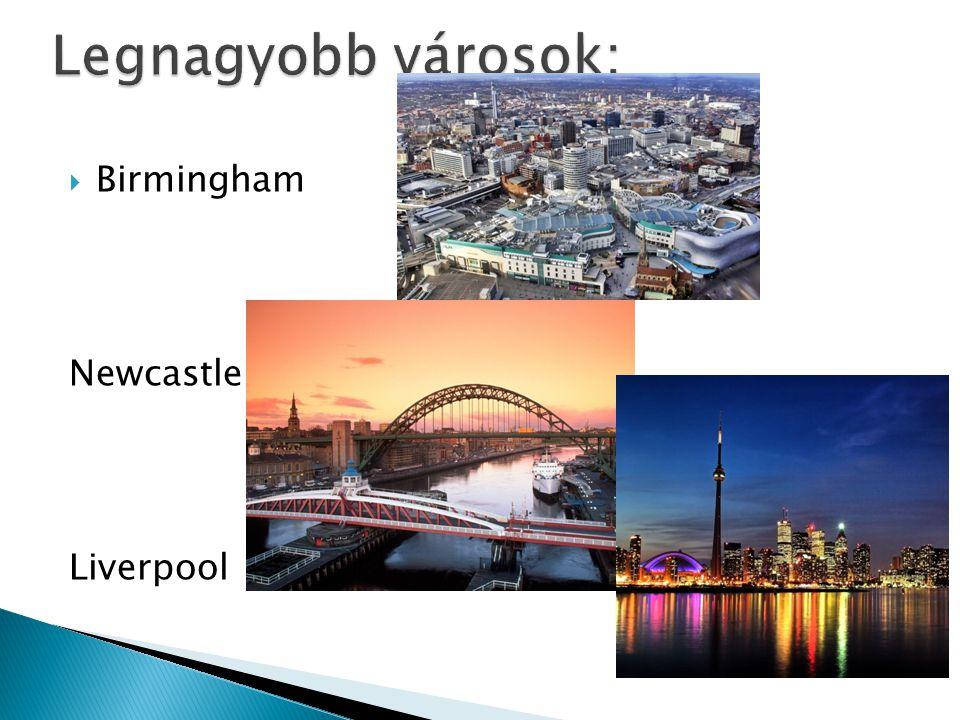 Legnagyobb városok: Birmingham Newcastle Liverpool