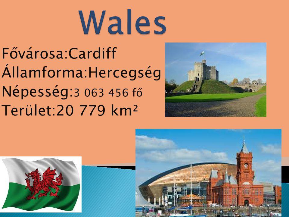 Wales Fővárosa:Cardiff Államforma:Hercegség Népesség:3 063 456 fő