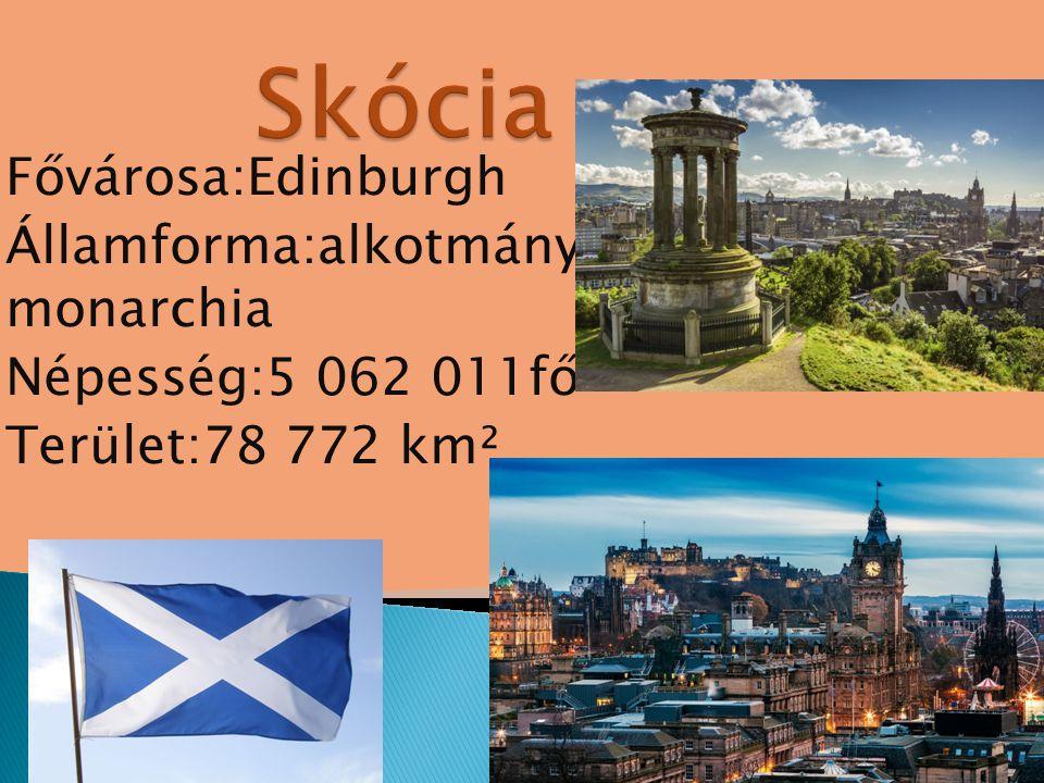 Skócia Fővárosa:Edinburgh Államforma:alkotmányos monarchia