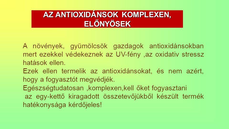 AZ ANTIOXIDÁNSOK KOMPLEXEN, ELŐNYÖSEK