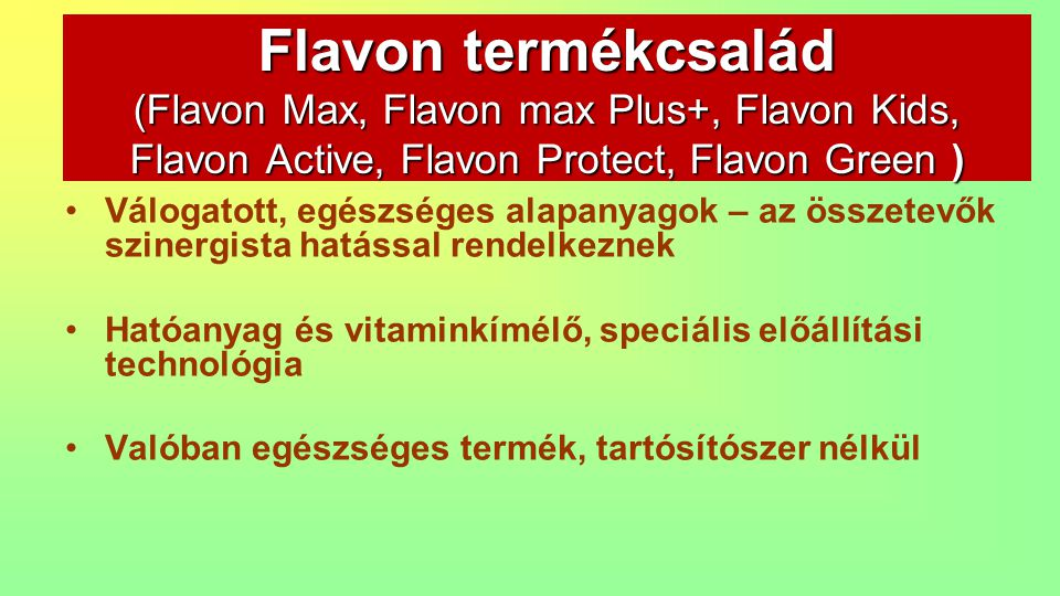 Flavon termékcsalád (Flavon Max, Flavon max Plus+, Flavon Kids, Flavon Active, Flavon Protect, Flavon Green )
