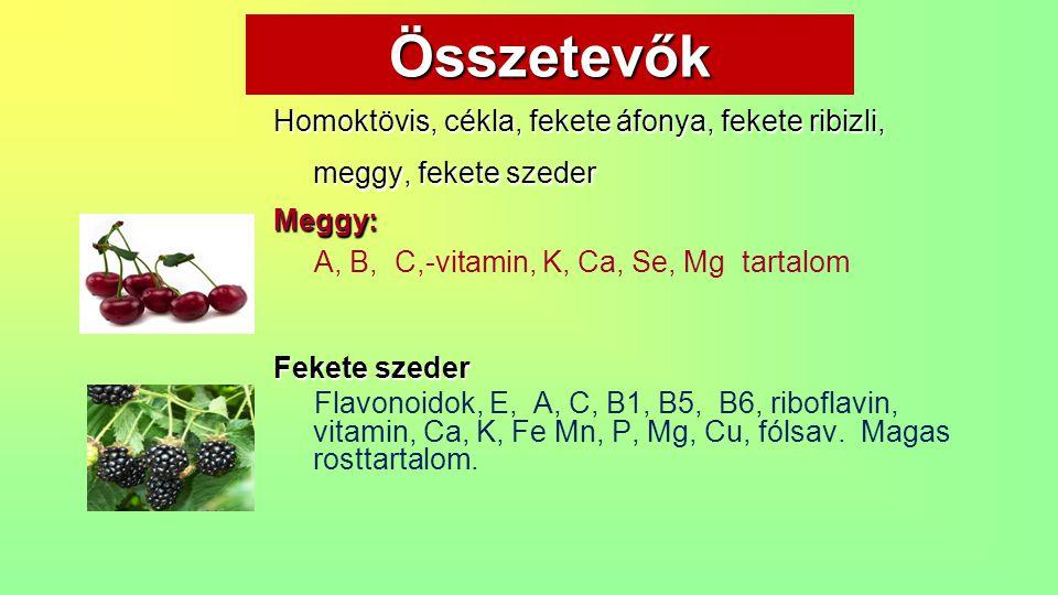 Összetevők Homoktövis, cékla, fekete áfonya, fekete ribizli, meggy, fekete szeder. Meggy: A, B, C,-vitamin, K, Ca, Se, Mg tartalom.