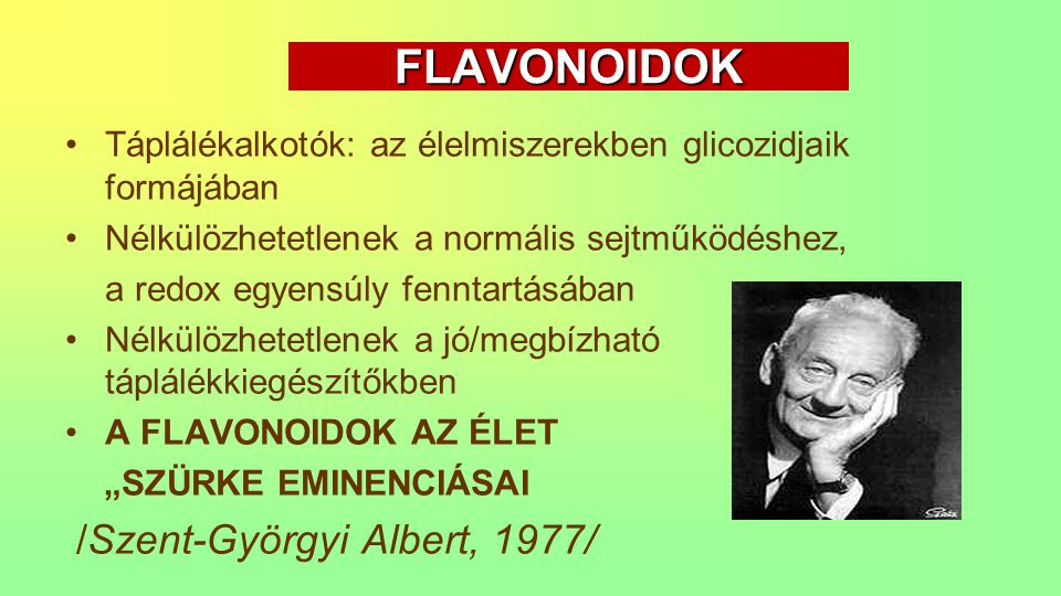 FLAVONOIDOK /Szent-Györgyi Albert, 1977/