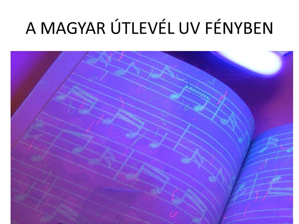 A MAGYAR ÚTLEVÉL UV FÉNYBEN