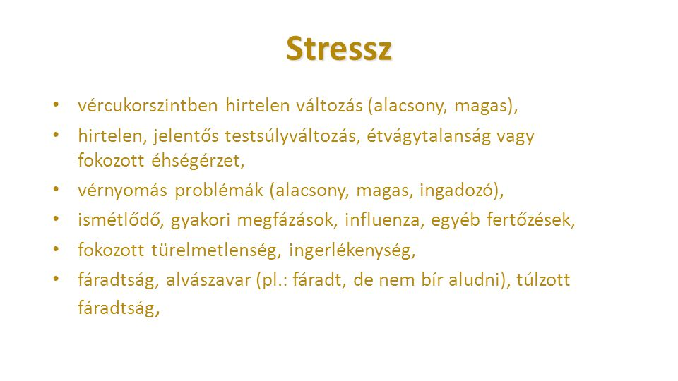 Stressz vércukorszintben hirtelen változás (alacsony, magas),