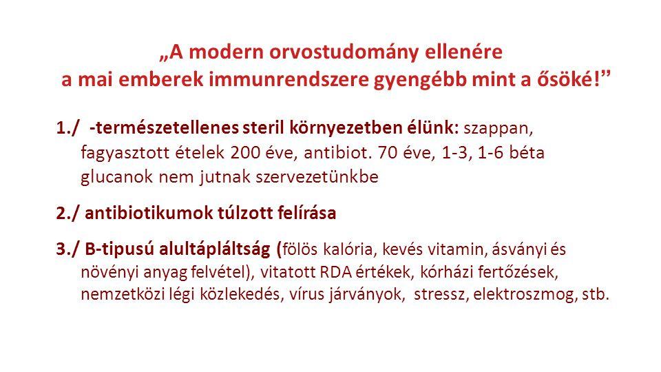 """""""A modern orvostudomány ellenére a mai emberek immunrendszere gyengébb mint a ősöké!"""