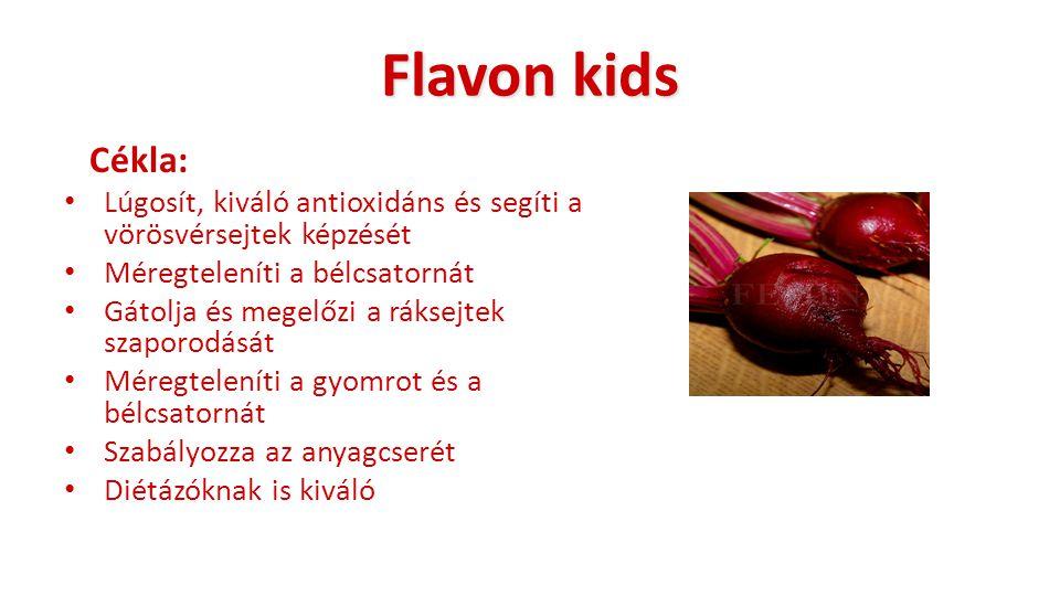 Flavon kids Cékla: Lúgosít, kiváló antioxidáns és segíti a vörösvérsejtek képzését. Méregteleníti a bélcsatornát.