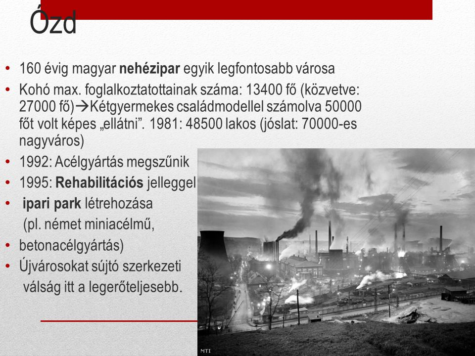 Ózd 160 évig magyar nehézipar egyik legfontosabb városa