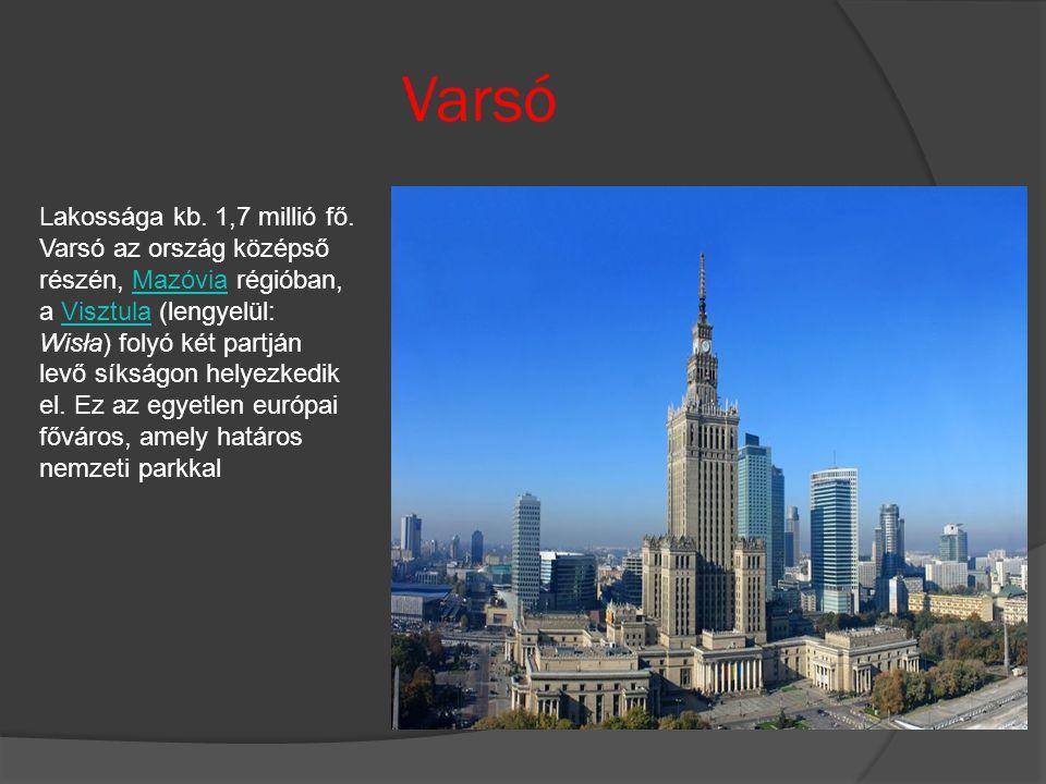 Varsó Lakossága kb. 1,7 millió fő.
