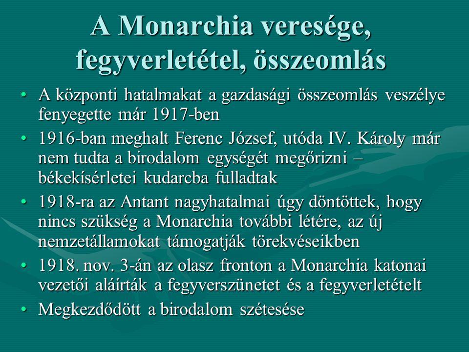 A Monarchia veresége, fegyverletétel, összeomlás