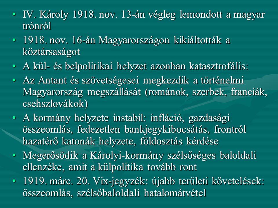 IV. Károly 1918. nov. 13-án végleg lemondott a magyar trónról