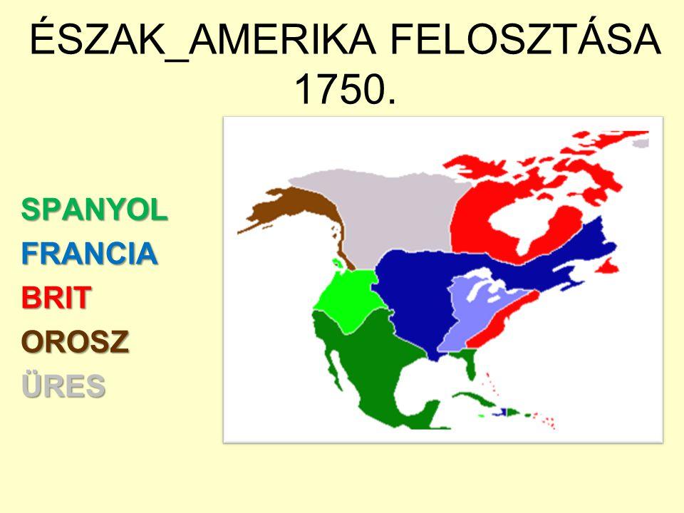 ÉSZAK_AMERIKA FELOSZTÁSA 1750.