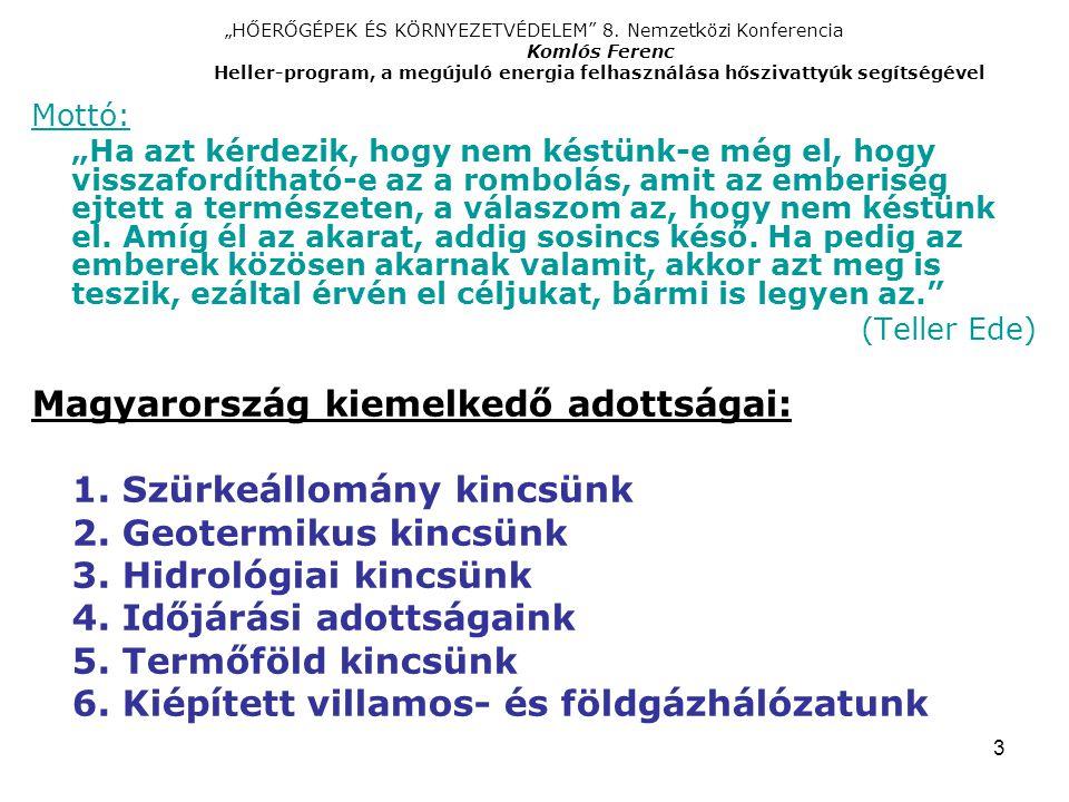 Magyarország kiemelkedő adottságai: 1. Szürkeállomány kincsünk