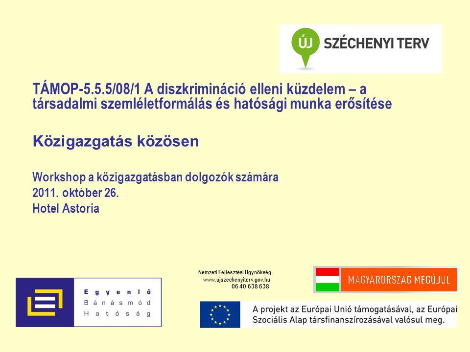 TÁMOP-5.5.5/08/1 A diszkrimináció elleni küzdelem – a társadalmi szemléletformálás és hatósági munka erősítése