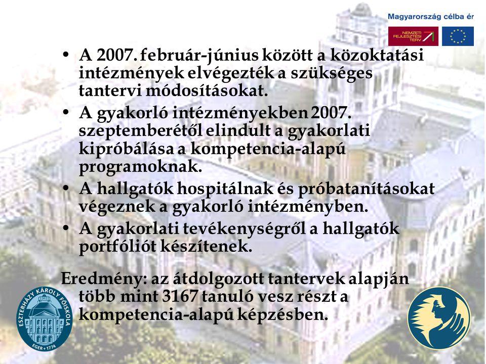 A 2007. február-június között a közoktatási intézmények elvégezték a szükséges tantervi módosításokat.