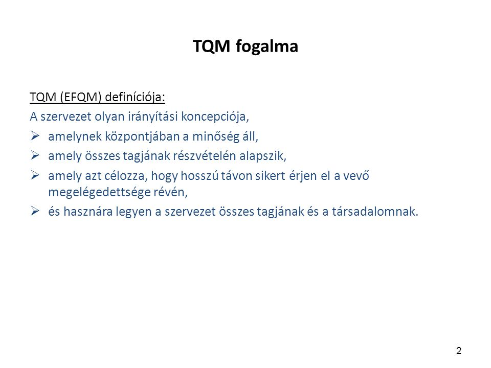 TQM fogalma TQM (EFQM) definíciója: