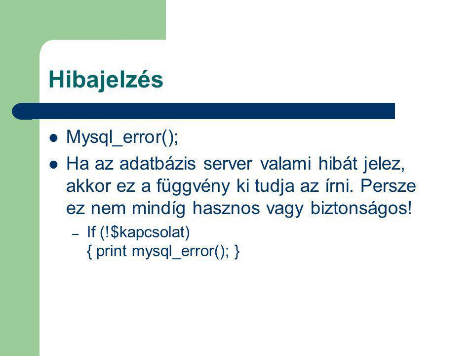 Hibajelzés Mysql_error();