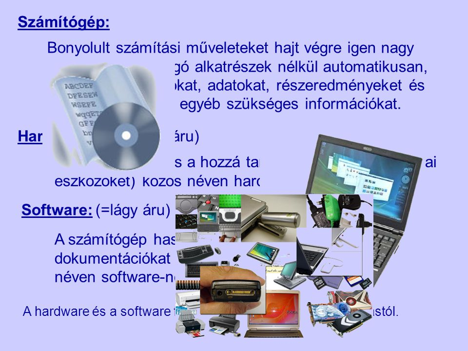 Hardware: (=kemény áru)