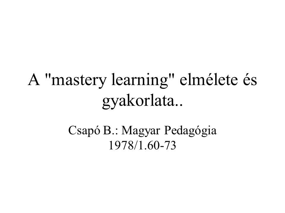 A mastery learning elmélete és gyakorlata..
