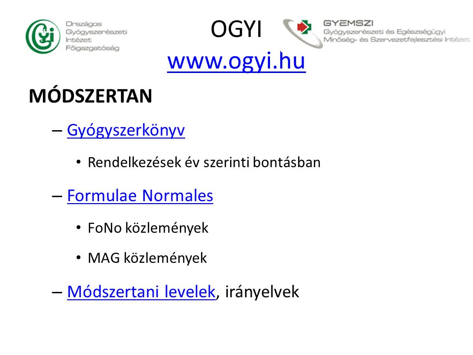 OGYI www.ogyi.hu MÓDSZERTAN Gyógyszerkönyv Formulae Normales