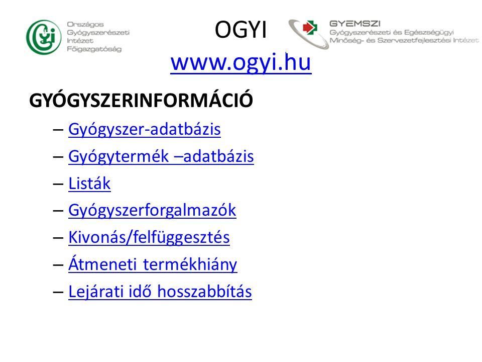 OGYI www.ogyi.hu GYÓGYSZERINFORMÁCIÓ Gyógyszer-adatbázis