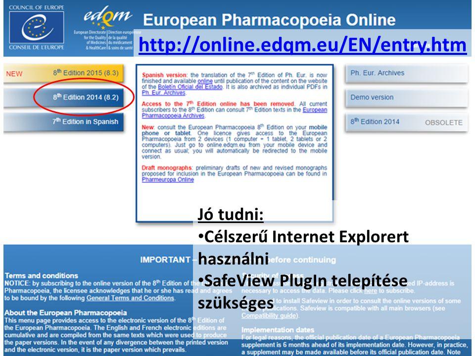 http://online.edqm.eu/EN/entry.htm Jó tudni: