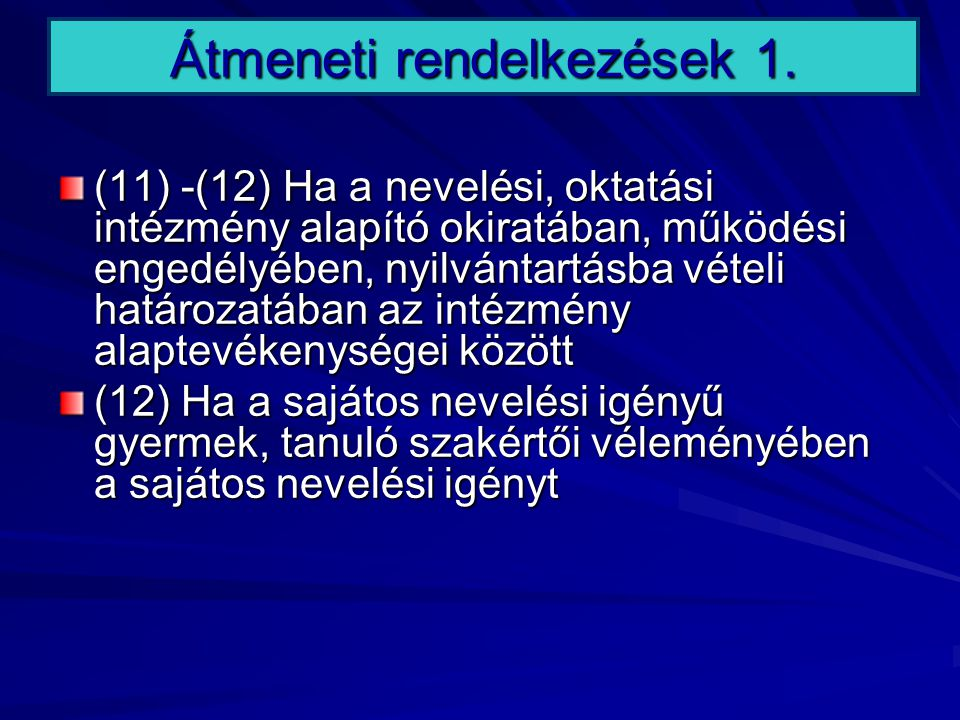 Átmeneti rendelkezések 1.