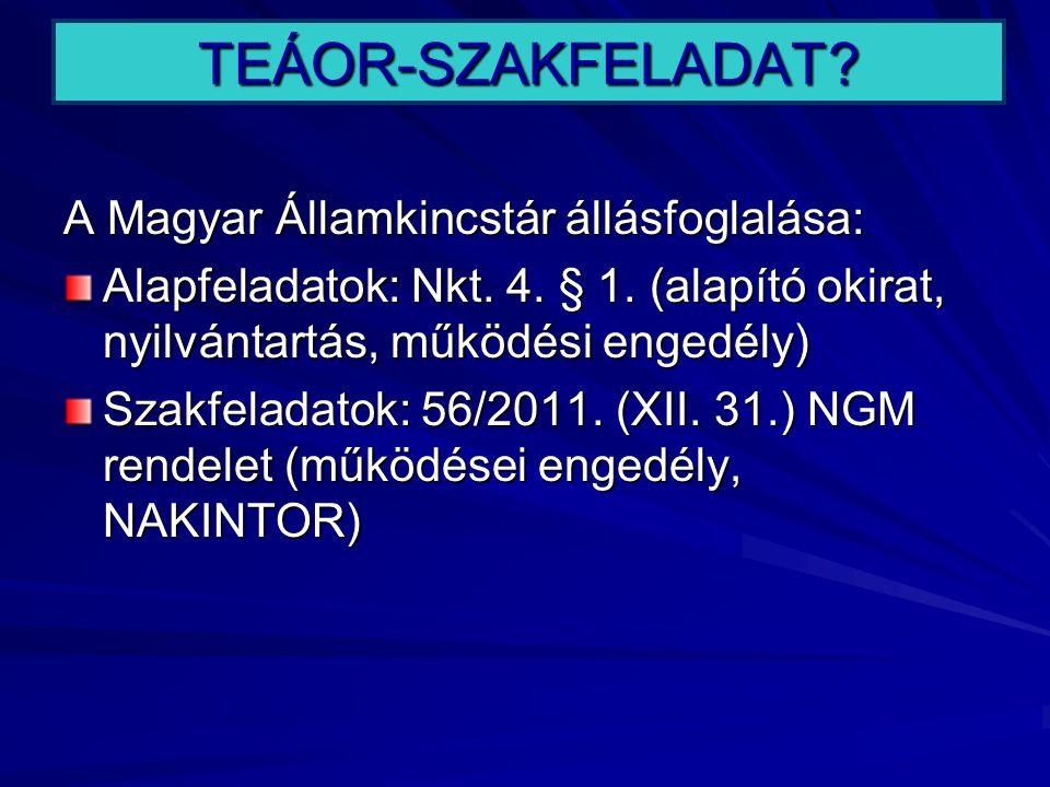 TEÁOR-SZAKFELADAT A Magyar Államkincstár állásfoglalása: