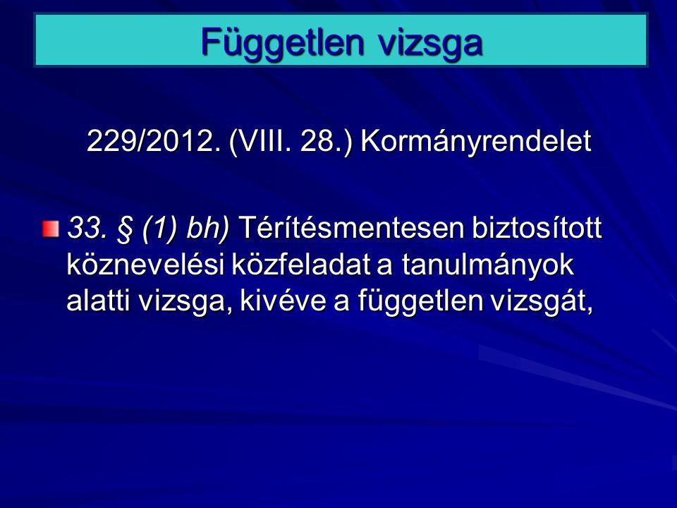 229/2012. (VIII. 28.) Kormányrendelet