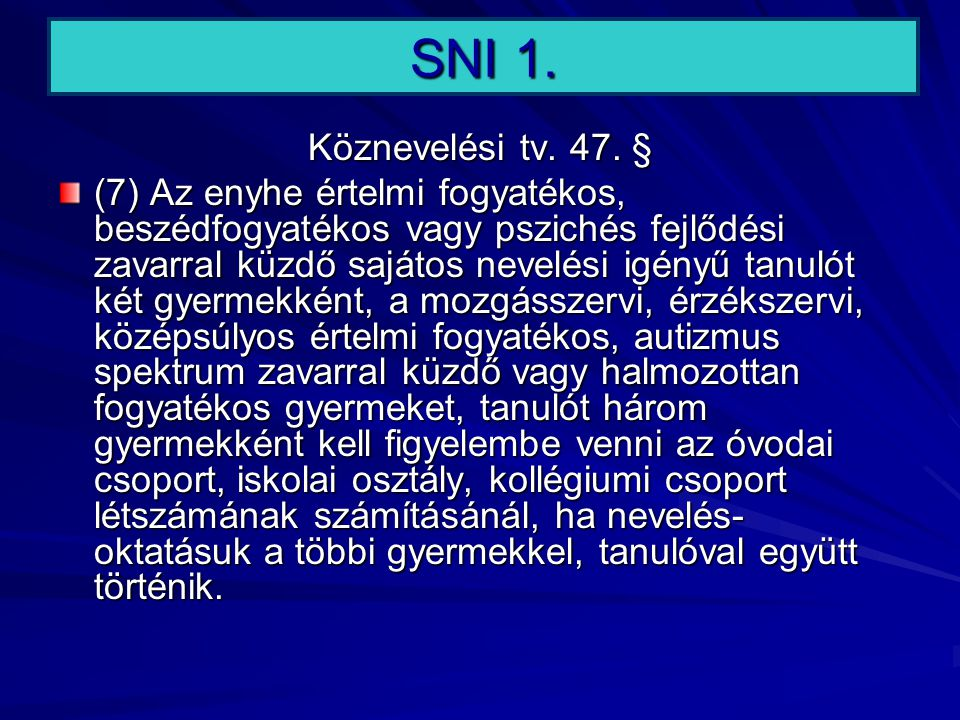 SNI 1. Köznevelési tv. 47. §