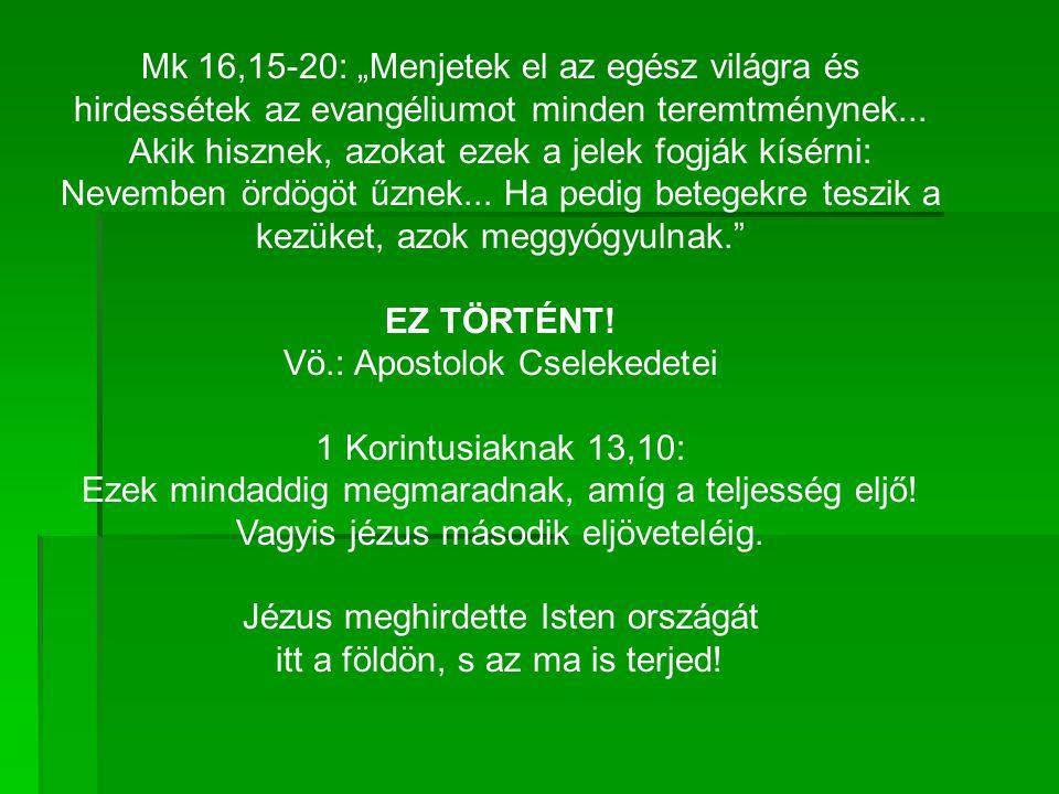 Vö.: Apostolok Cselekedetei 1 Korintusiaknak 13,10: