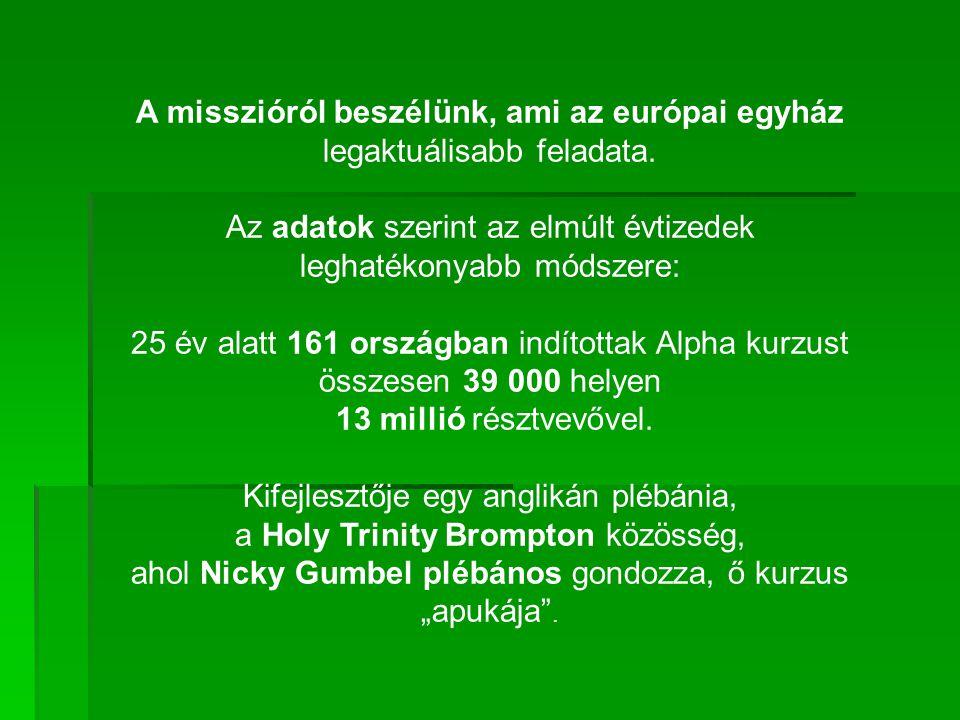 A misszióról beszélünk, ami az európai egyház legaktuálisabb feladata.