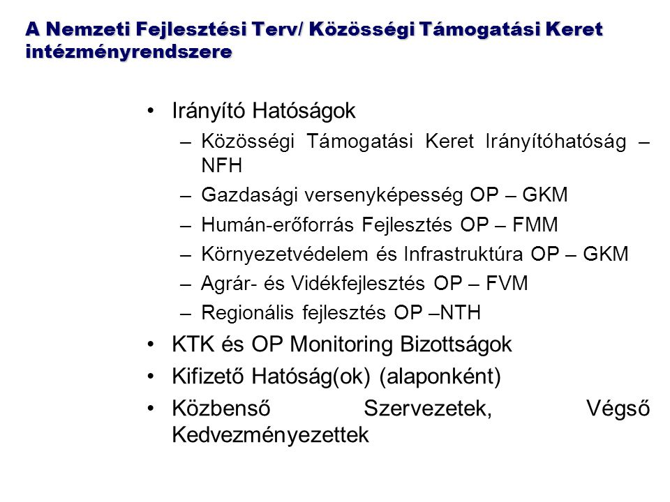 KTK és OP Monitoring Bizottságok Kifizető Hatóság(ok) (alaponként)