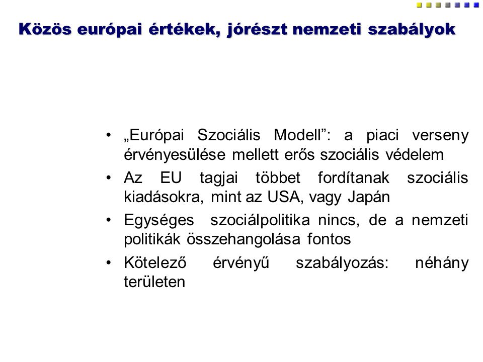 Közös európai értékek, jórészt nemzeti szabályok