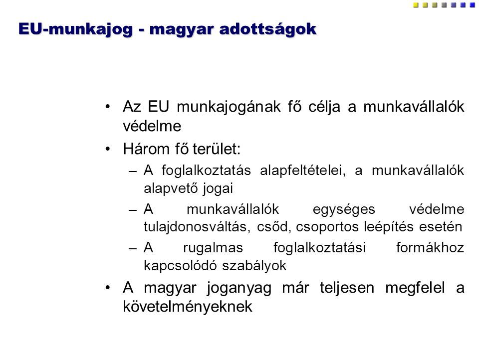 EU-munkajog - magyar adottságok