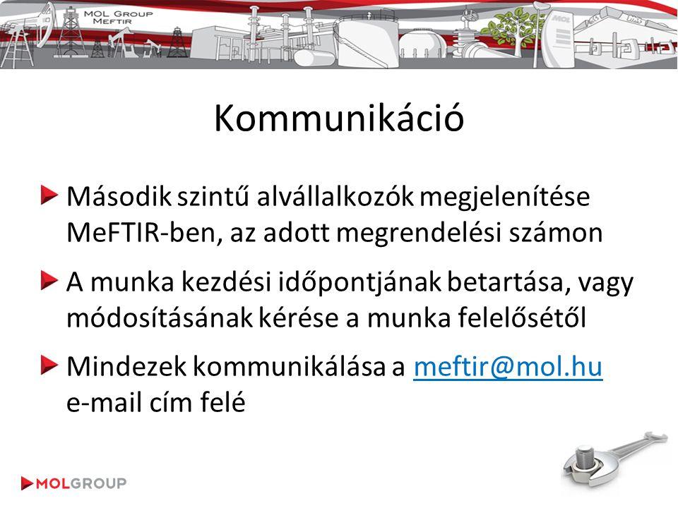 Kommunikáció Második szintű alvállalkozók megjelenítése MeFTIR-ben, az adott megrendelési számon.