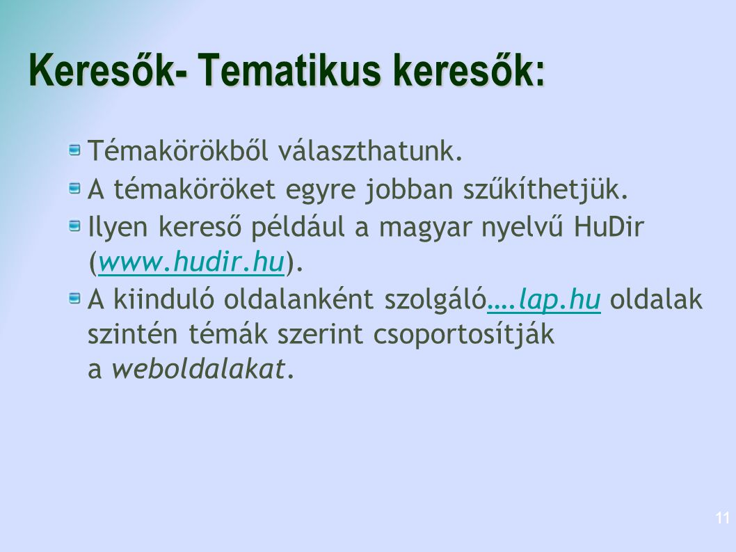 Keresők- Tematikus keresők: