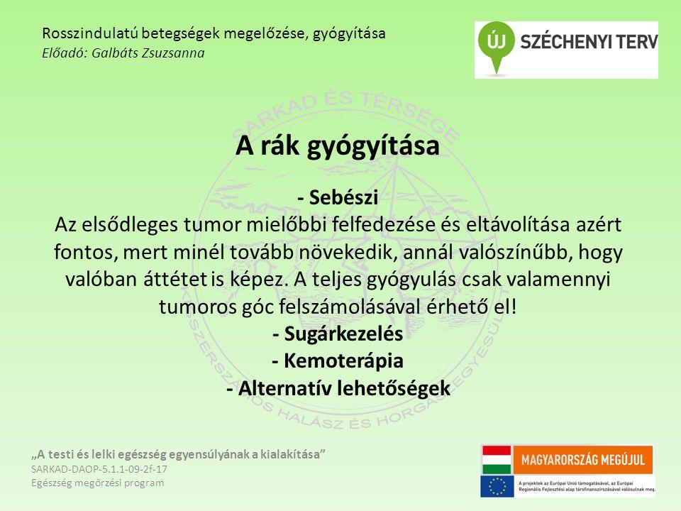Rosszindulatú betegségek megelőzése, gyógyítása