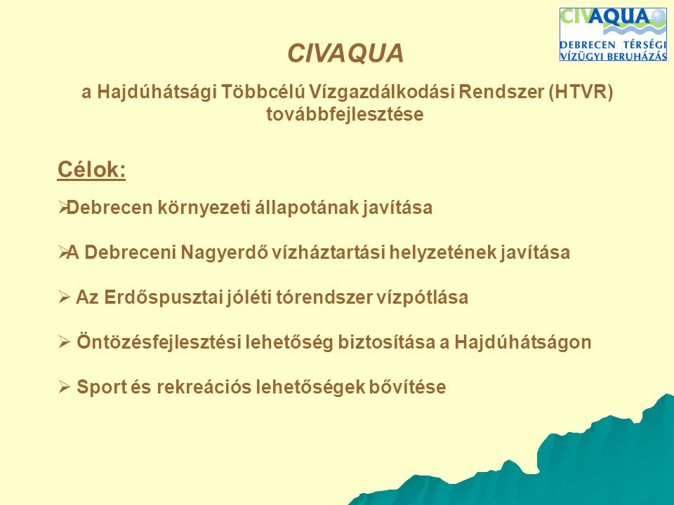 CIVAQUA Célok: A program céljai: