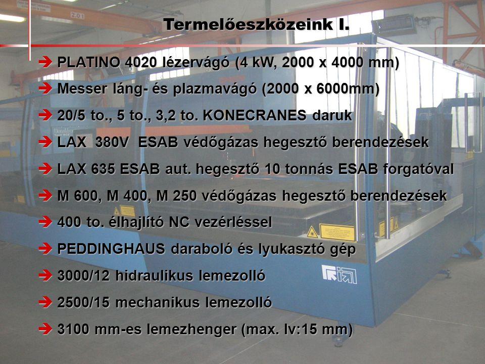 Termelőeszközeink I.  PLATINO 4020 lézervágó (4 kW, 2000 x 4000 mm)