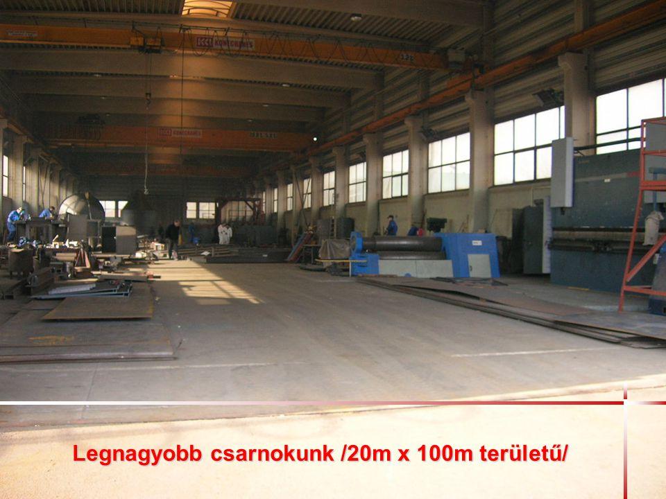 Legnagyobb csarnokunk /20m x 100m területű/