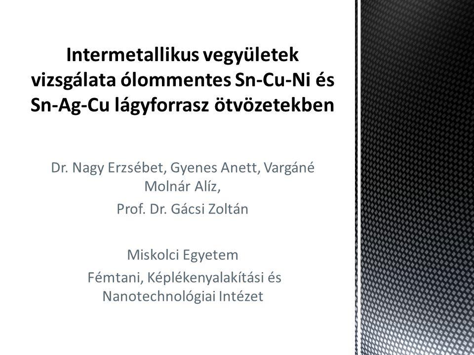 Intermetallikus vegyületek vizsgálata ólommentes Sn-Cu-Ni és Sn-Ag-Cu lágyforrasz ötvözetekben