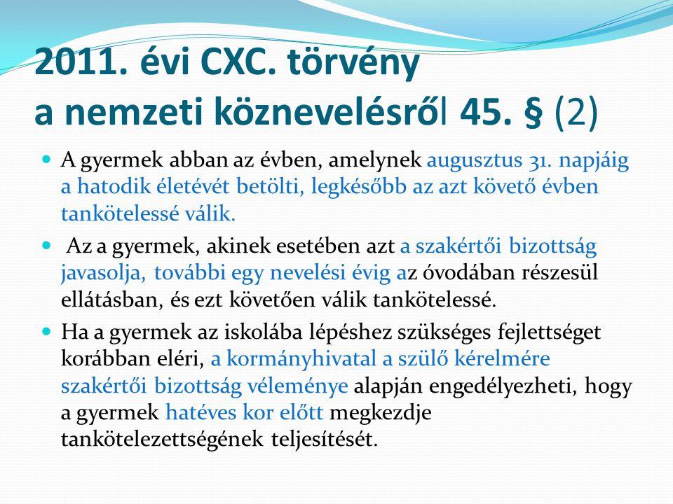 2011. évi CXC. törvény a nemzeti köznevelésről 45. § (2)