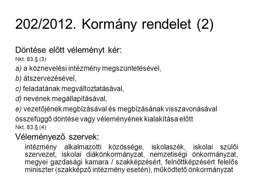 202/2012. Kormány rendelet (2) Döntése előtt véleményt kér:
