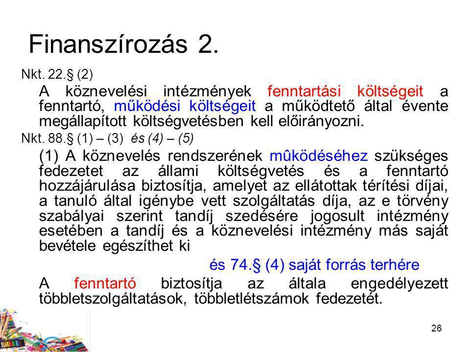 Finanszírozás 2. és 74.§ (4) saját forrás terhére