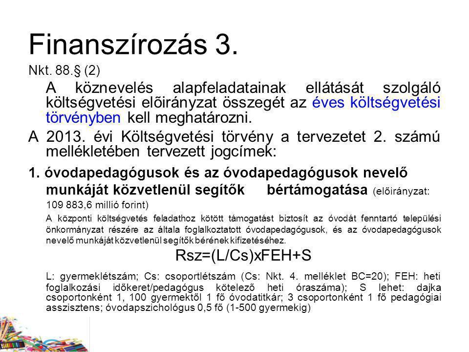 Finanszírozás 3. Nkt. 88.§ (2)