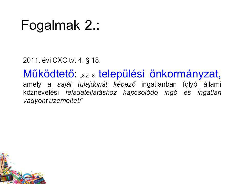 Fogalmak 2.: 2011. évi CXC tv. 4. § 18.