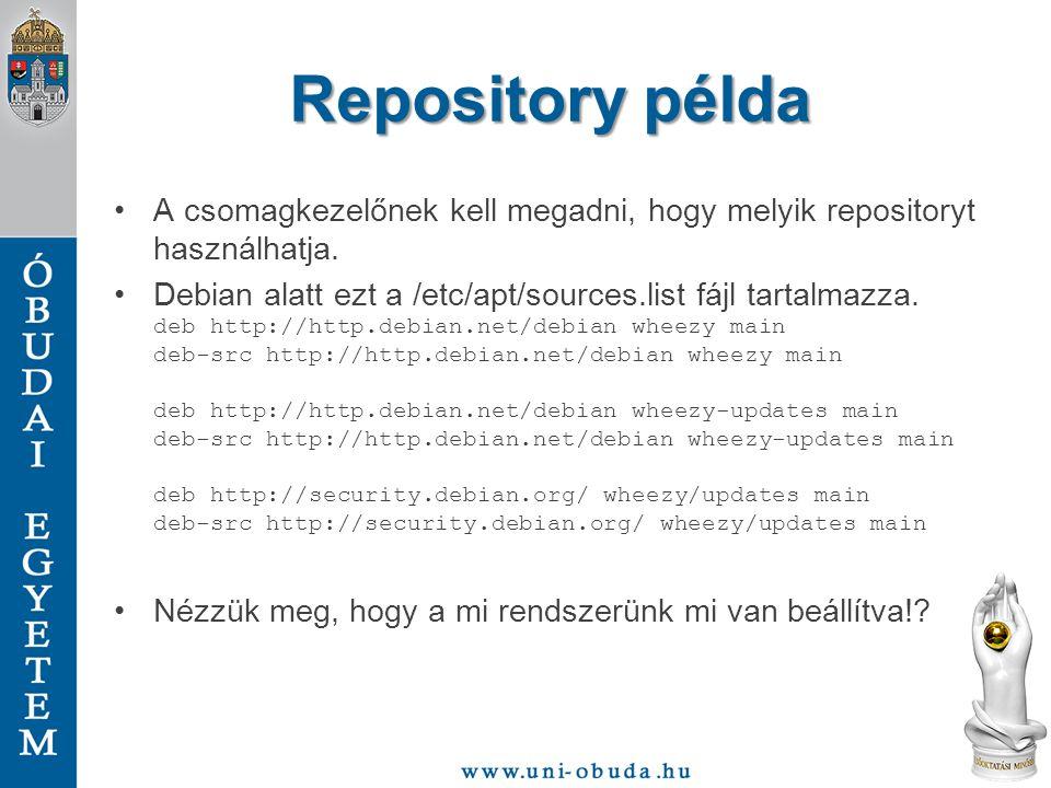 Repository példa A csomagkezelőnek kell megadni, hogy melyik repositoryt használhatja.