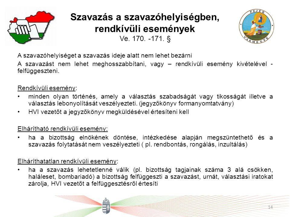 Szavazás a szavazóhelyiségben, rendkívüli események Ve. 170. -171. §
