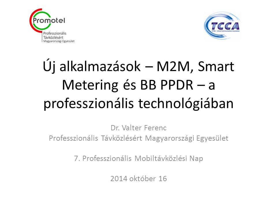 Új alkalmazások – M2M, Smart Metering és BB PPDR – a professzionális technológiában